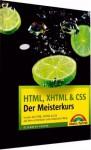 HTML, XHTML & CSS - Der Meisterkurs: Lernen Sie HTML, XHTML & CSS auf dem schnellsten und einfachsten Weg! - Elizabeth Castro, Jürgen Dubau