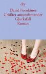 Größter anzunehmender Glücksfall: Roman - David Foenkinos, Christian Kolb