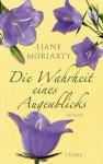 Die Wahrheit eines Augenblicks - Liane Moriarty