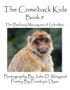 The Comeback Kids -- Book 9 -- The Barbary Macaques of Gibraltar - Penelope Dyan, John D. Weigand