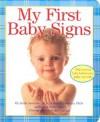 My First Baby Signs - Linda Acredolo, Susan Goodwyn, Penny Gentieu