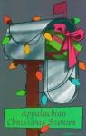 Appalachian Christmas Stories - James B. Goode, Jim Marsh, Marlin W. Blaine, Jim Wayne Miller, Harry M. Caudill, Thomas D. Clark, Billy C. Clark, Loyal Jones