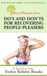 Do's and Don'ts for Recovering People-Pleasers (Born to Triumph) - Evelyn Roberts Brooks