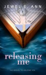 Releasing Me (Holding You Series Book 2) - Jewel E. Ann, Maxann Dobson