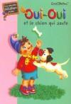 Oui-oui et le chien qui saute (Noddy and the Bumpy Dog) - Enid Blyton, Jeanne Bazin