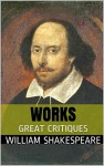 Works by Shakespeare with Great Critiques: Critiques by Lev Tolstoy, Mark Twain, George Bernard Shaw and Others. - William Shakespeare, Lev Tolstoy, Mark Twain, George Bernard Shaw, Others