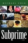 Subprime - Michael Cole