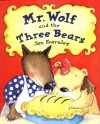 Mr. Wolf and the Three Bears - Jan Fearnley