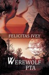Werewolf PTA (2016 Daily Dose - A Walk on the Wild Side Book 28) - Felicitas Ivey