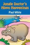 Jungle Doctor's Hippo Happenings - Paul White