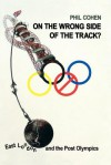 On the Wrong Side of the Track?: East London and the Post Olympics - Phil Cohen