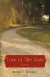 Turn in the Road - Robert D. Johnston