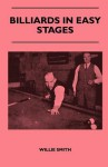 Billiards in Easy Stages - Willie Smith
