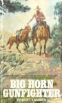 Big Horn Gunfighter - Robert Kammen, Robert Kamman