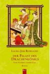 Der Palast des Drachenkönigs : [Sano Ichirōs achter Fal] - Laura Joh Rowland, Karin Meddekis, Wolfgang Neuhaus