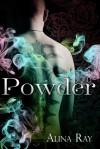 Powder - Alina Ray