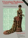 Victorian Fashions 1880-1890, Vol. I - Hazel Ulseth, Helen Shannon, Donna H. Felger