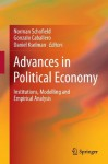 Advances in Political Economy: Institutions, Modelling and Empirical Analysis - Norman Schofield, Gonzalo Caballero, Daniel Kselman