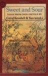 Sweet and Sour: Tales from China - Carol Kendall, Yao-Wen Li