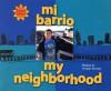 Mi Barrio/My Neighborhood - George Ancona, Alma Flor Ada, F. Isabel Campoy