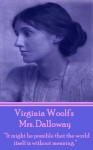 "Mrs Dalloway: ""It might be possible that the world itself is without meaning."" - Virginia Woolf"
