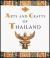 Arts & Crafts of Thailand - William Warren, Luca T. Tettoni