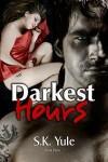 Darkest Hours - S.K. Yule