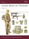 Green Beret in Vietnam: 1957-73 - Gordon L. Rottman
