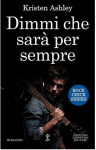 Dimmi che sarà per sempre (Rock Chick Series Vol. 1) - Kristen Ashley
