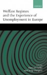 Welfare Regimes and the Experience of Unemployment in Europe - Duncan Gallie, Serge Paugam