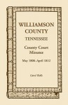 Williamson County, Tennessee, County Court Minutes, May 1806 - April 1812 - Carol Wells