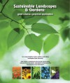 Sustainable Landscapes and Gardens: Good Science - Practical Application - Linda Chalker-Scott