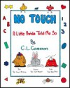 No Touch: A Little Birdie Told Me So - C.L. Cameron