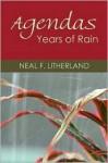 Agendas: Years of Rain - Neal F. Litherland