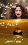Nightfall till Daybreak - Jayne Castel