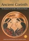 Ancient Corinth: The Museums of Corinth, Isthmia and Sicyon - Nicos Papahatzis