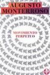 Movimiento perpetuo - Augusto Monterroso
