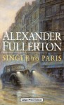 Single to Paris - Alexander Fullerton