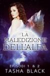 La Maledizione Dell'alfa: Episodi 1 & 2 - Tasha Black, F. Rossi