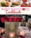 The Best Places to Kiss Cookbook: Recipes from the Most Romantic Restaurants, Cafes, and Inns of the Pacific Northwest - Carol Frieberg