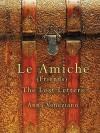 Le Amiche: The Lost Letters - Anna Veneziano