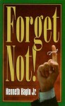 Forget Not - Kenneth E. Hagin