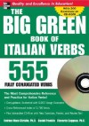 The Big Green Book of Italian Verbs (Book w/CD-ROM): 555 Fully Conjugated Verbs (Big Book of Verbs Series) - Katrien Maes-Christie, Riccarda Saggese, Daniel Franklin