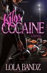 Kilos Cocaine - Lola Bandz