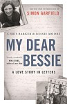 My Dear Bessie: A Love Story in Letters - Chris Barker