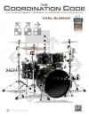 The Coordination Code: The Ultimate Graphic Approach to Improving Your Drum Skills, Book, Poster & Enhanced CD - Alfred Publishing Company Inc.