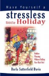 Have Yourself a Stressless Little Holiday - Darla Satterfield Davis