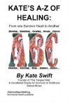 Kate's A-Z of Healing - Kate Swift