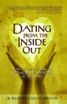 Dating from the Inside Out: How to Use the Law of Attraction in Matters of the Heart - Paulette Kouffman Sherman