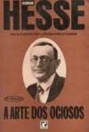 A Arte dos Ociosos - Hermann Hesse